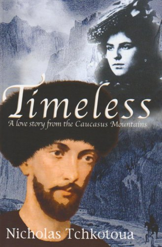 9780955914515: Timeless: A Love Story from the Caucasus Mountains