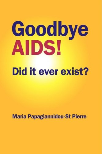 9780955917738: Goodbye AIDS! Did it ever exist?
