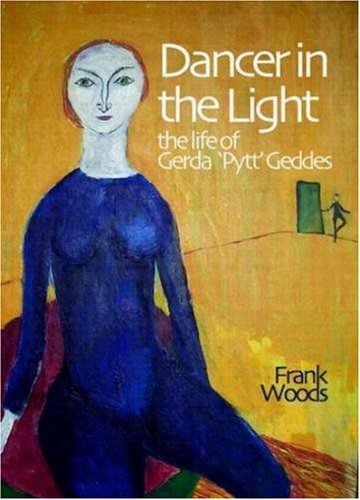 9780955918100: Dancer in the Light: The Life of Gerda Pytt Geddes
