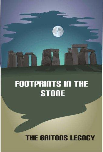 FOOTPRINTS IN THE STONE. The Britons' Legacy: JONES, DAVID JOHN