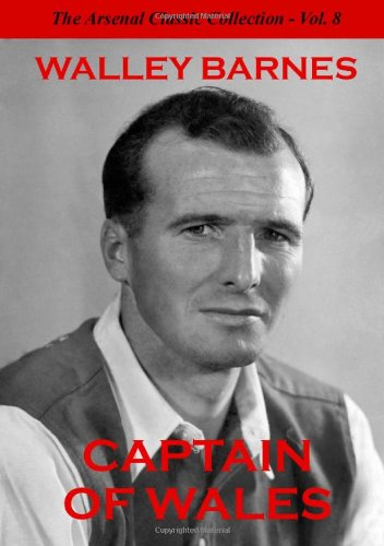 9780955921186: Captain of Wales: Arsenal Classic Collection 8