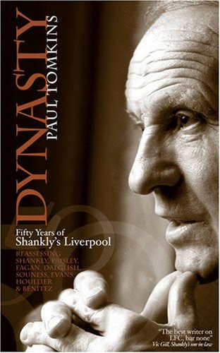 9780955925306: Dynasty: Fifty Years of Shankly's Liverpool