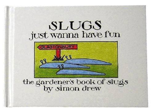 9780955930003: Slugs Just Wanna Have Fun: The Pocket Book of Slugs