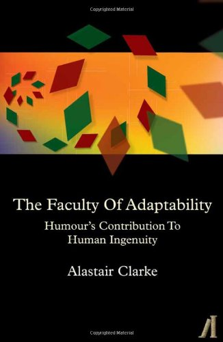 9780955936517: The Faculty of Adaptability: Humour's Contribution to Human Ingenuity
