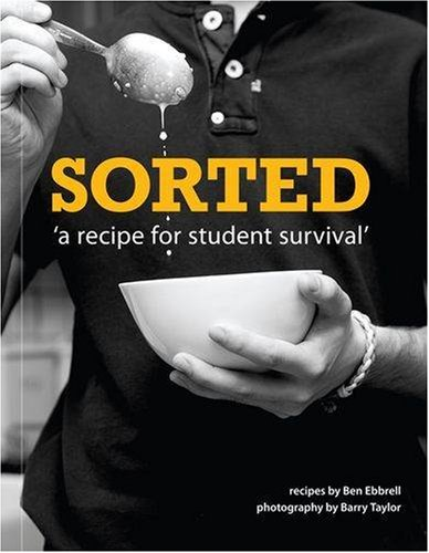 9780955940804: SORTED: A Recipe for Student Survival