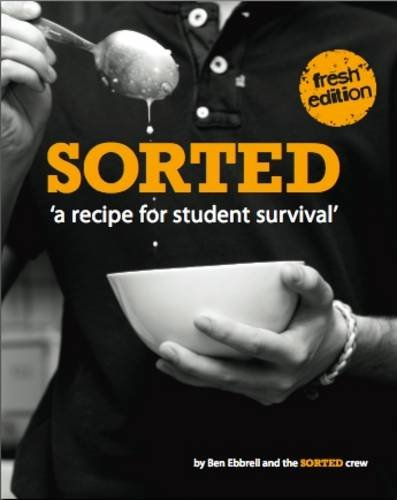 9780955940811: SORTED: A Recipe for Student Survival
