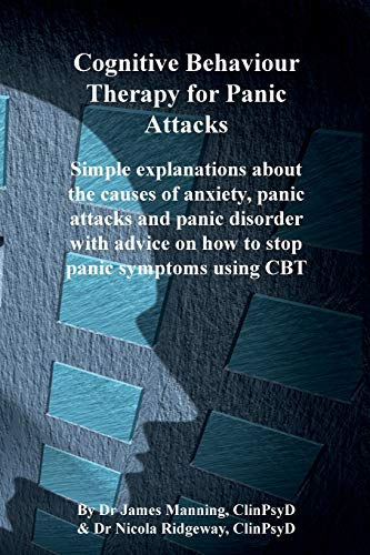 9780955942952: CBT for Panic Attacks: Simple explanations about the causes of anxiety, panic attacks and panic disorder with advice on how to stop panic symptoms using CBT (CBT - What it is and how it works)