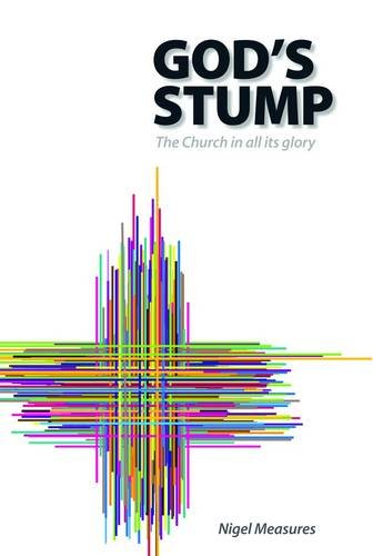9780955943935: GOD'S STUMP: The Church in All Its Glory