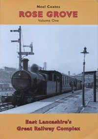 9780955946714: Rose Grove Volume One : East Lancashire's Great Railway Complex