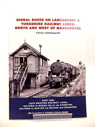 9780955946752: SIGNAL BOXES ON LANCASHIRE & YORKSHIRE RAILWAY LINES: NORTH AND WEST OF MANCHESTER PART ONE
