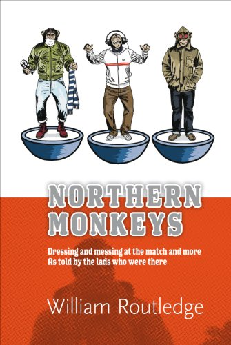9780955953453: Northern Monkeys: Dressing and Messing at the Match and More, as Told by the Lads Who Were There