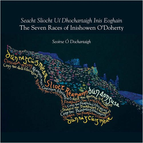 9780955955006: The Seven Races of Inishowen O' Doherty: Seacht Sliocht Ui Dhochartaigh Inis Eoghain: Seacht Sliocht Ui Dhocartaigh Inis Eoghain