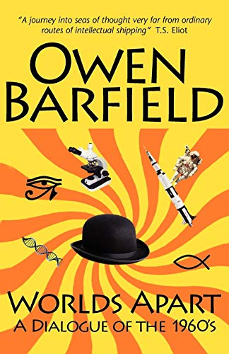 Worlds Apart: A Dialogue of the 1960's (9780955958267) by Barfield, Owen