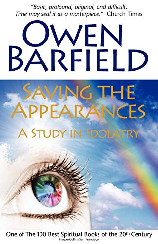 9780955958281: Saving the Appearances: A Study in Idolatry
