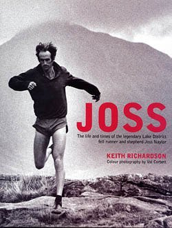 9780955964015: Joss: The Life and Times of the Legendary Lake District Fell Runner and Shepherd Joss Naylor