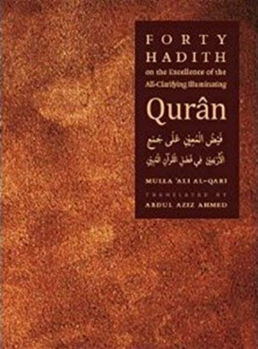 Forty Hadith on the Excellence of the: Al-Qari, 'Ali