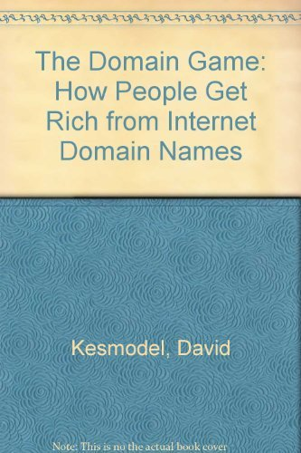 9780955966606: The Domain Game: How People Get Rich from Internet Domain Names