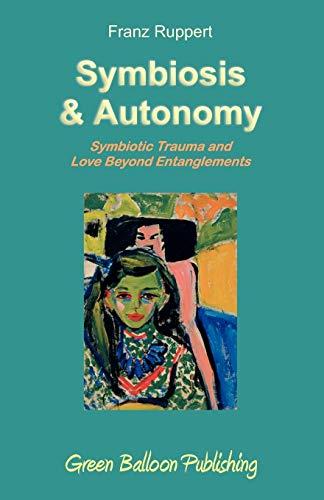 9780955968334: Symbiosis and Autonomy