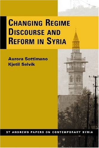 9780955968716: Changing Regime Discourse and Reform in Syria (St Andrews Papers on Contemporary Syria)