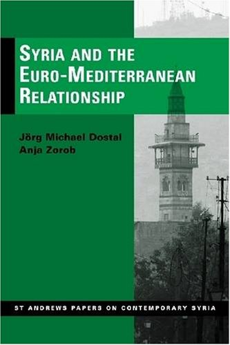Syria and the Euro-Mediterranean Relationship (St Andrews: Dostal, Jorg Michael,