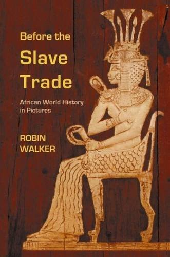 9780955969508: Before the Slave Trade: African World History in Pictures