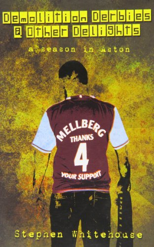9780955970801: Demolition Derbies and Other Delights: A Season in Aston