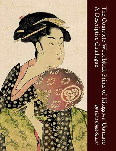 9780955979637: The Complete Woodblock Prints of Kitagawa Utamaro: A Descriptive Catalogue