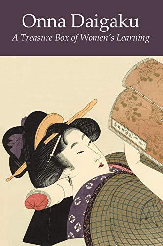 Onna Daigaku: A Treasure Box of Women's Learning: Kaibara, Ekken