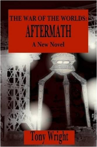 9780955984303: The War of the Worlds: Aftermath