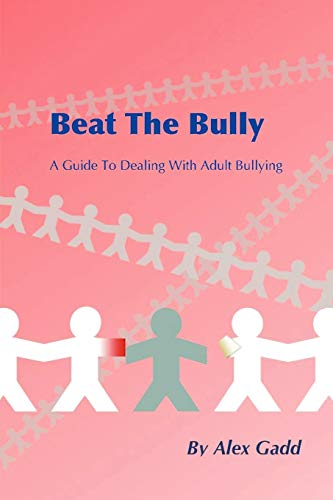 9780955989919: Beat The Bully: A Guide To Dealing With Adult Bullying