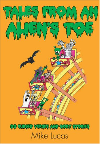 9780955997518: Tales from an Alien's Toe: 99 Cursed Verses and Gory Stories