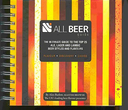 9780955999208: ALL BEER Guide: The Ultimate Guide to the Top 25 Ale, Lager and Lambic Beer Styles and Flavours