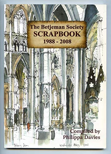 The Betjeman Society Scrapbook 1988 - 2008: Davies, P. &
