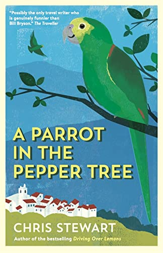 "9780956003812: A Parrot in the Pepper Tree: A Sequel to ""Driving Over Lemons"" (Lemons Trilogy)"