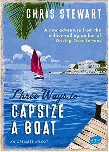 9780956003836: Three Ways to Capsize a Boat: An Optimist Afloat