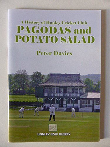 Pagodas and Potato Salad: a History of: Davies, Peter; Honley