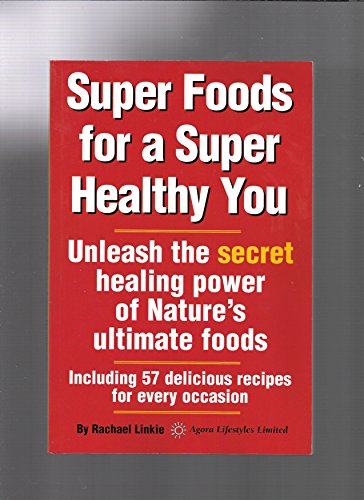 9780956010001: Super Foods for a Super Healthy You