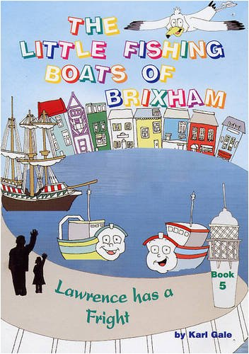 Lawrence Has a Fright (Little Fishing Boats of Brixham): Gale, Karl