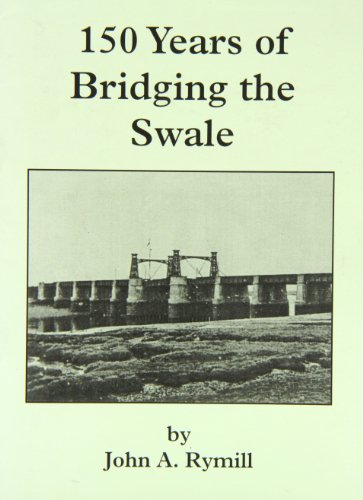 9780956011572: 150 Years of Bridging the Swale