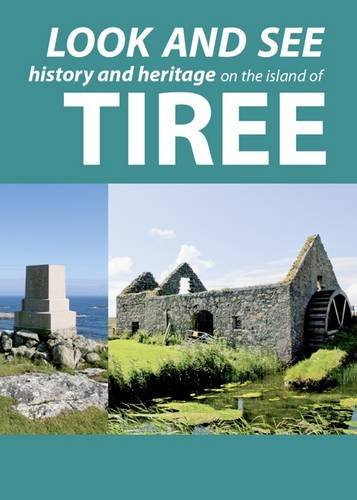 9780956014047: Look and See: History and Heritage on the Island of Tiree