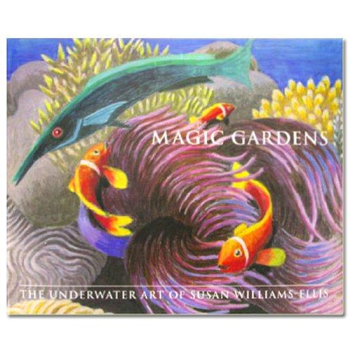 9780956014504: Magic Gardens: The Underwater Art of Susan Williams-Ellis