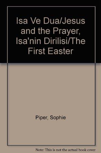 9780956019004: Isa Ve Dua/Jesus and the Prayer, Isa'nin Dirilisi/The First Easter