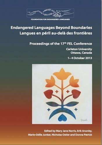 9780956021052: Endangered Languages Beyond Boundaries: Langues En Peril Au-dela DES Frontieres (Proceedings of the FEL Conference)