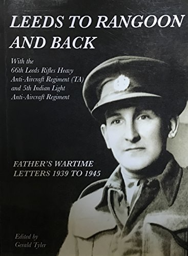 Leeds to Rangoon and Back: With the: Gerald E.B. Tyler