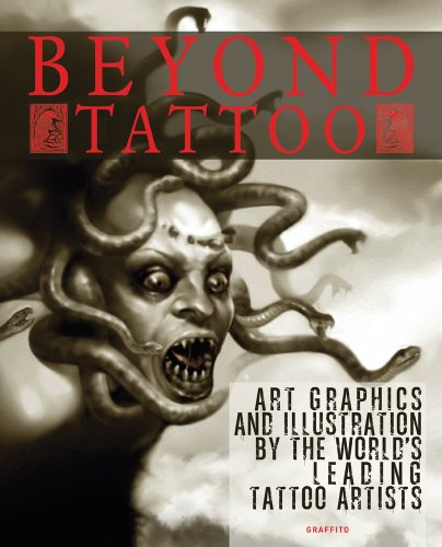 9780956028471: Beyond Tattoo: Art, Graphics and Illustration by the World's Leading Tattoo Artists