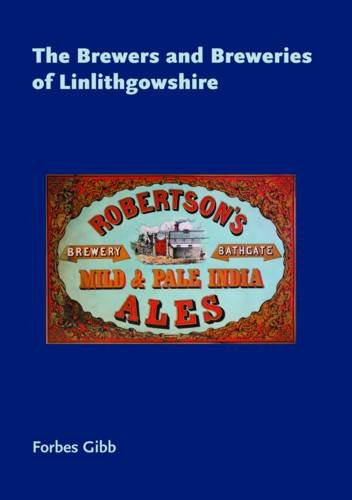 9780956028822: The Brewers and Breweries of Linlithgowshire (Brewers and Breweries of Scotland)