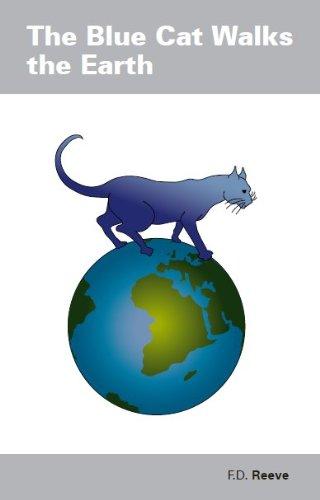 Bue Cat Walks the Earth: Reeve, F.D.