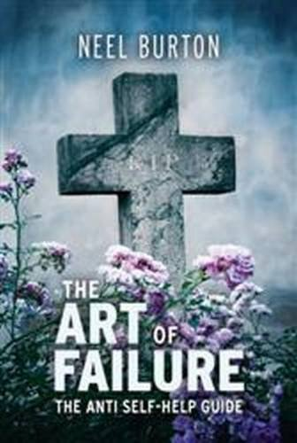 9780956035332: The Art of Failure: The Anti Self-help Guide