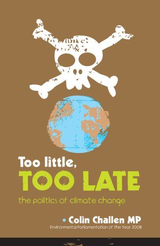 9780956037008: Too Little, Too Late: The Politics of Climate Change
