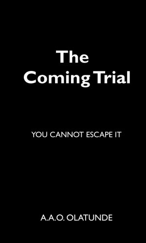 9780956039866: The Coming Trial: You Cannot Escape it